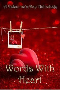 "Words with Heart,"" A Valentine's Day Anthology, with ""Paper Hearts"" by Kady Ambrose. All proceeds benefit Girls Not Brides. Buy now on Amazon!"